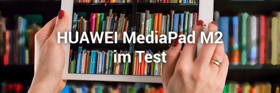 Huawei MediaPad M2 im Test
